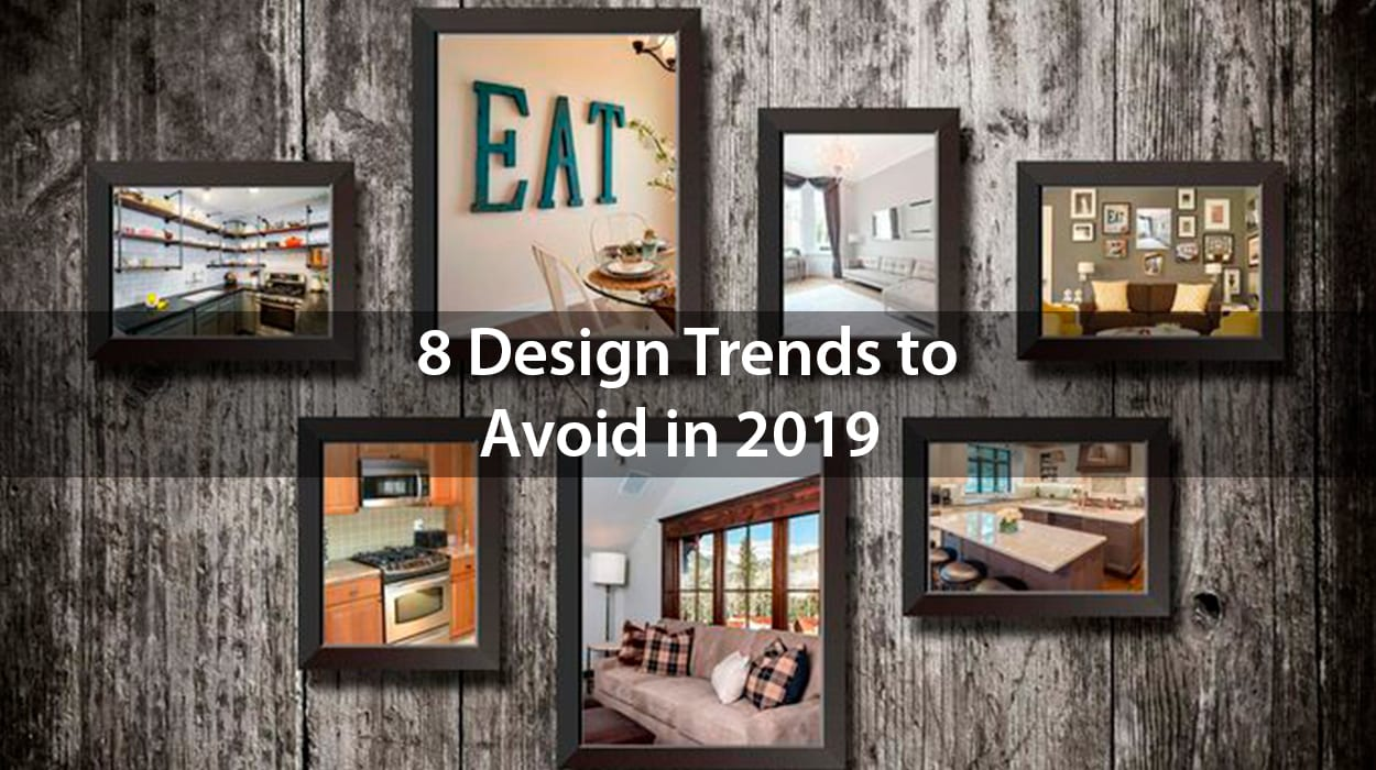 8 design trends to avoid in 2019 chad of all trades - Decorating trends to avoid ...